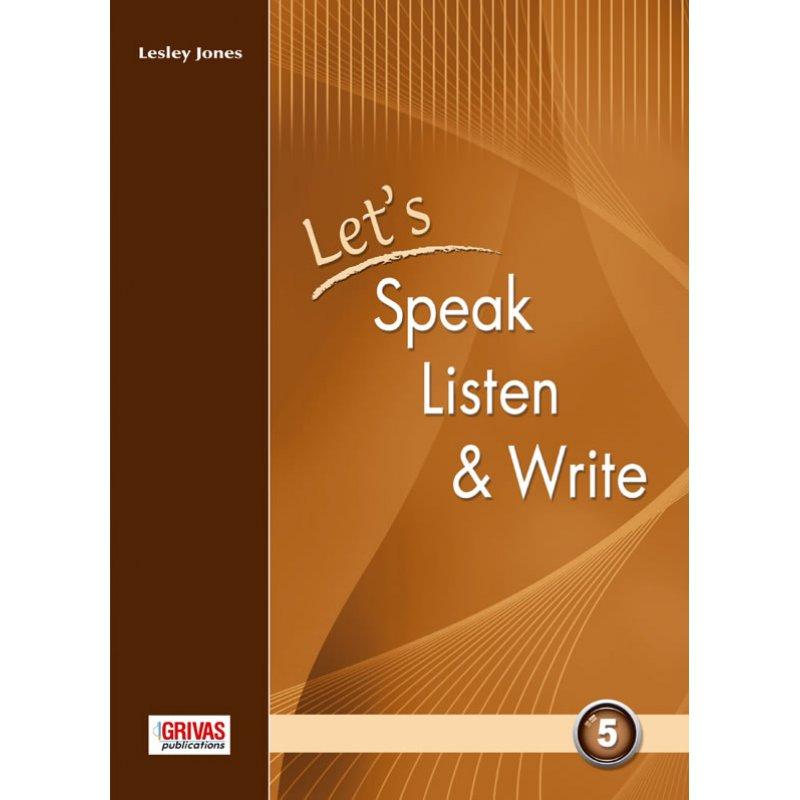 LET'S SPEAK, LISTEN & WRITE 5 STUDENT'S