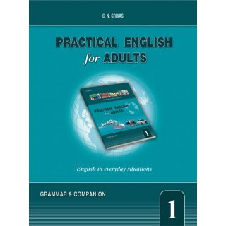 PRACTICAL ENGLISH FOR ADULTS 1 GRAMMAR & COMPANION