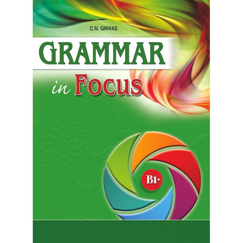 GRAMMAR IN FOCUS B1+ STUDENT'S