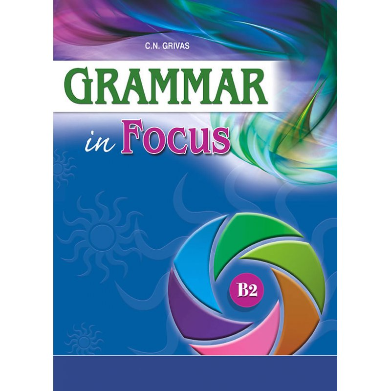 GRAMMAR IN FOCUS B2 STUDENT'S